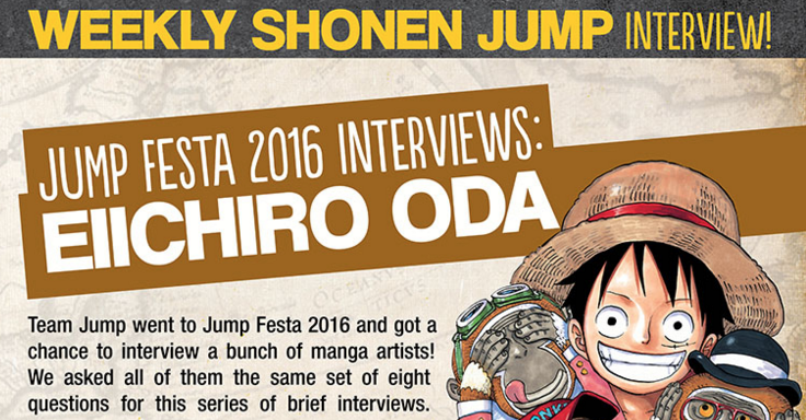 Short interview included in Weekly Shonen Jump with Eiichiro Oda in Jump Festa 2016